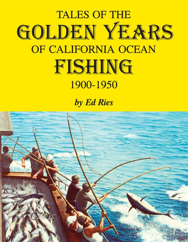 Tales of the Golden Years of California Ocean Fishing 1900-1950 Book Cover